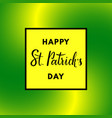 happy saint patricks day greeting card with vector image