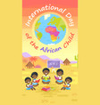 international day of african child colorful poster vector image vector image