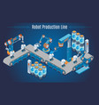 isometric robot production line template vector image vector image