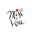 Miss You text with heart symbol vector image vector image