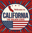 welcome to california vintage grunge poster vector image