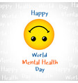 mental health day greeting card concept vector image