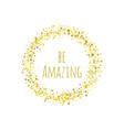phrase be amazing