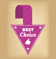 pointer label best choice advertising promo vector image vector image
