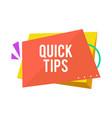 quick tips modern helpful tips vector image vector image