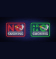 smoking area and no smoking neon signs vector image