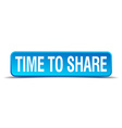 Time to share blue 3d realistic square isolated vector image vector image