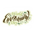 a beautiful handwritten text is world environment vector image