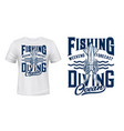 fishing and diving t-shirt print with squid vector image vector image