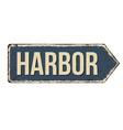 harbor vintage rusty metal sign vector image