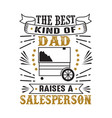 salesperson father day quote and saying good vector image