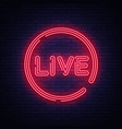 live neon sign live stream design template vector image vector image