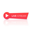 online streaming banner with reflection live vector image vector image