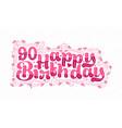 90th happy birthday lettering 90 years birthday
