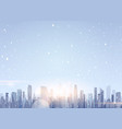 beautiful winter city landscape skyscraper vector image