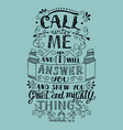 hand lettering call to me and i will answer you vector image vector image