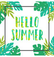 hello summer tropical leaves frame vector image vector image
