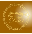 You are my star Romantic card with handwritten vector image vector image