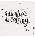 Hand drawn phrase Adventure is calling vector image vector image