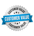 customer value round isolated silver badge vector image vector image