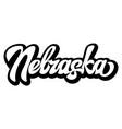calligraphic lettering nebraska on white vector image