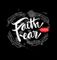 faith over fear motivational quote poster vector image vector image