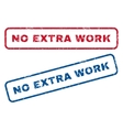 No Extra Work Rubber Stamps vector image vector image