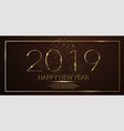 golden happy new year 2019 and yellow vector image