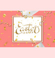 happe easter background lettering confetti vector image vector image