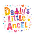 daddys little angel vector image vector image