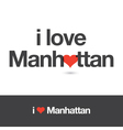 i love manhattan vector image vector image
