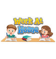 work at home font design with two kids doing vector image