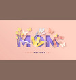 mom papercut floral card for mothers day love vector image