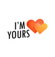 style label with pair of hearts - i am yours vector image