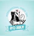 20 july international chess day vector image vector image