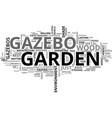 a look at garden gazebos text word cloud concept vector image