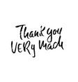 thank you very mach handwritten inscription hand vector image