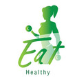 eat healthy text green gym woman background vector image