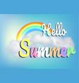 hello summer blue sky cloud and rainbow vector image