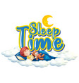 font design for word sleep time with boy sleeping vector image vector image