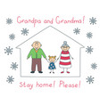 grandma and grandpa stay home please during the vector image vector image