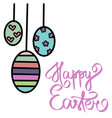 happy easter text brush lettering eggs vector image