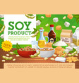 soy products organic soybean vegan food vector image vector image
