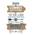 hand lettering commit your way to the lord and he vector image vector image