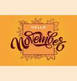 hello november brush lettering in rectangle frame vector image