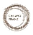 Round rough railway frame vector image