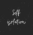self isolation hand lettering with white vector image vector image