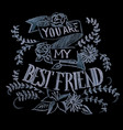 hand drawn chalk lettering you are my best vector image vector image
