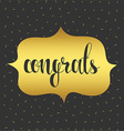 Congratulations on the gold substrate Realistic vector image vector image