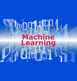 digital technology machine learning conception vector image vector image